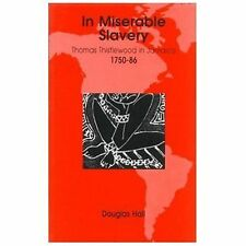 In Miserable Slavery : Thomas Thistlewood in Jamaica, 1750-86 by Douglas Hall...