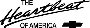 Chevy Heartbeat of America ! Vinyl Decal Your Color Choice Sticker CHEVROLET