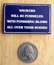 "NEW ""Smokers Will Be Pummeled"" Porcelain on Steel MAGNET by Ande Rooney"