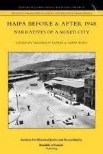 Haifa Before and after 1948 : Narratives of a Mixed City by Mahmud Yazbak and...