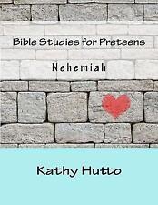 Bible Studies for Preteens: Bible Studies for Preteens Nehemiah by Kathy...