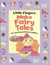 Little Fingers Make Fairy Tales PB, New, Elizabeth Walton & Marie Thom Book
