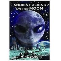 Ancient Aliens on the Moon  Bara, Mike  Acceptable  Book  0 Paperback