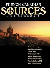 French Canadian Sources: A Guide for Genealogists: By Geyh, Patricia Kenney, ...