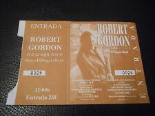ROBERT GORDON ROCKABILLY TICKET SPAIN CAT CLUB VALENCIA MARCO DIMAGGIO BAND