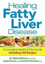 Healing Fatty Liver Disease : A Complete Health and Diet Guide, Including 100...