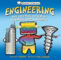 Basher Science: Engineering: The Riveting World of Buildings and Machines, Jacks