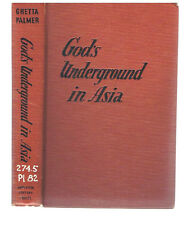 God's Underground in Asia by Gretta Palmer 1953 Rare Book!   $