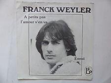 FRANCK WEYLER A petits pas l amour s en va CA 94132