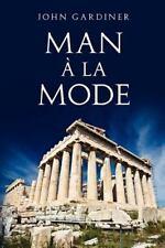 Man � la Mode by John Gardiner (2013, Paperback)