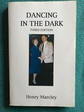 Dancing in the Dark -Henry Marcley-Like New Softcover -Hard to Find