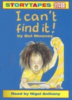 I can't find it ! by Bel Mooney Audio Book Cassette