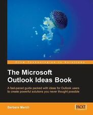 The Microsoft Outlook Ideas Book : How to Organise and Manage Yourself, Your...