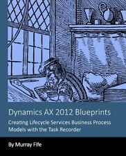 Dynamics AX 2012 Blueprints: Creating Lifecycle Services Business Process...