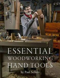 Essential Woodworking Hand Tools Hardback Book - Paul Sellers 2016 Rokesmith LTD