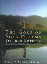 The Golf of Your Dreams by Dr. Bob Rotella