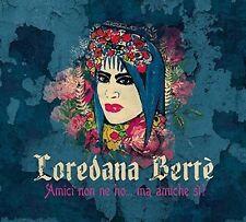 Loredana Berte - Amici Non Ne Ho Ma Amiche Si! [New CD] Italy - Import