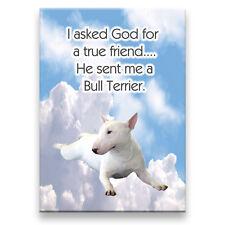 Bull Terrier True Friend From God Fridge Magnet No 1