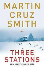 Three Stations: 2 (Arkady Renko), Smith, Martin Cruz, Very Good Book