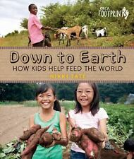 Orca Footprints: Down to Earth : How Kids Help Feed the World by Nikki Tate...