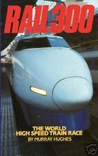 RAIL 300: The World High Speed Train Race-TGV-Bullet