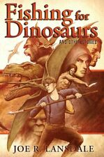 Fishing for Dinosaurs and Other Stories by Joe R Lansdale: New
