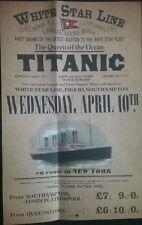 TITANIC POSTER , 10TH APRIL 1912 , WHITE STAR LINE  SAILING PIER 10 SOUTHAMPTON