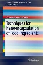 Techniques for Nanoencapsulation of Food Ingredients by C....