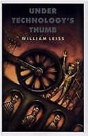 Under Technology's Thumb by William Leiss (1990, Paperback)