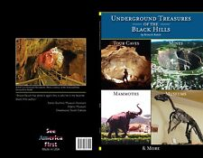 Underground Treasures of the Black Hills –  Tour Caves, Mammoths, Mines, Museums