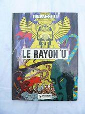 "LE RAYON ""U"" E.P.JACOBS 1974 DARGAUD EDITEUR"