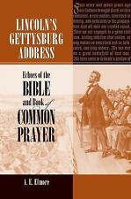 Lincoln's Gettysburg Address : Echoes of the Bible and Book of Common Prayer...