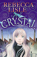 Crystal by Rebecca Lisle (Paperback) New Book