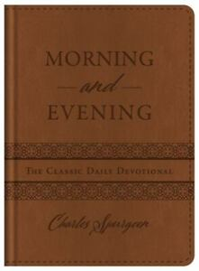 Morning and Evening: The Classic Daily Devotional - Charles Spurgeon