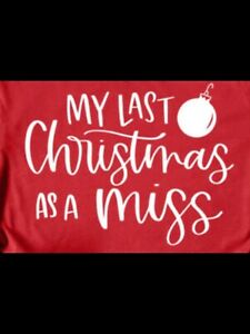 Personalised Iron On Vinyl  Htv Decal My Last Christmas As A Miss