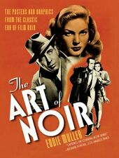 The Art of Noir: The Posters and Graphics from the Classic Era of Film Noir: New