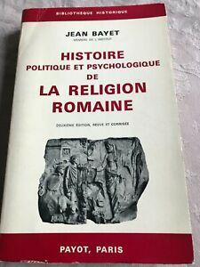 Histoire Politique et Psychologique de la Religion Romaine par Bayet ed Payot