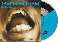 TA'M 'ECHO' TAM - One day life CD SINGLE 2TR CARDSLEEVE 1997 BELGIUM