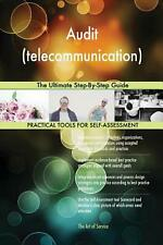 Audit (telecommunication): the Ultimate Step-By-Step Guide by Gerardus Blokdyk (