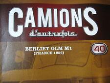 FASCICULE 40 CAMIONS D'AUTREFOIS BERLIET GLM M1 1956