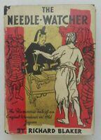 The Needle-Watcher by Richard Blaker - 1932 - 1st Edition - HCDJ