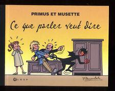 PRIMUS ET MUSETTE CRAENHALS 100 ex. n° signé + Sérigraphie LOUP