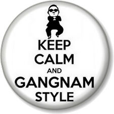 "KEEP CALM AND GANGNAM STYLE 25mm 1"" Pin Button Badge Dance Pop PSY South Korean"