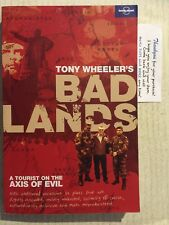 BAD LANDS A Tourist Axis Of Evil TONY WHEELER Lonely Planet PB VGC 2007 TRAVEL