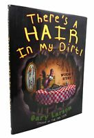 Gary Larson THERE'S A HAIR IN MY DIRT!  A Worm's Story 1st Edition 1st Printing