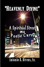 Heavenly Divine - a Spiritual Street on a Poetic Curve by Antonio B. Bivens...
