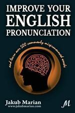 Improve Your English Pronunciation and Learn over 500 Commonly Mispronounced...
