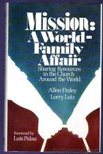 Mission : A World Family Affair Sharing Resources in the Church Around the World