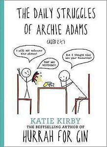 Hurrah for Gin: The Daily Struggles of Archie Adams (Aged 2 1/4) by Katie Kirby
