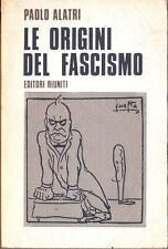 LE ORIGINI DEL FASCISMO - PAOLO ALTRI  - ED.  RIUNITI 1971
